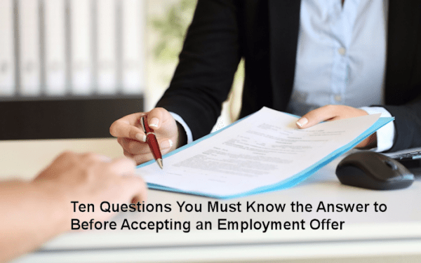 Ten Questions You Must Know the Answer to Before Accepting an Employment Offer