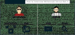 How to Interview Millennials Versus Gen X?