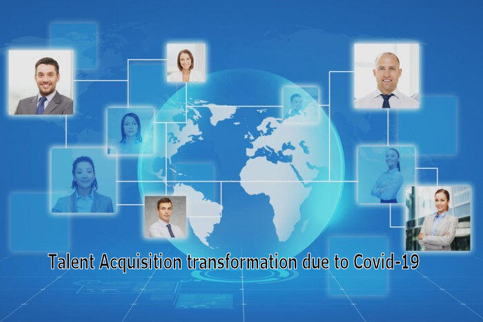 Talent Acquisition transformation due to Covid-19